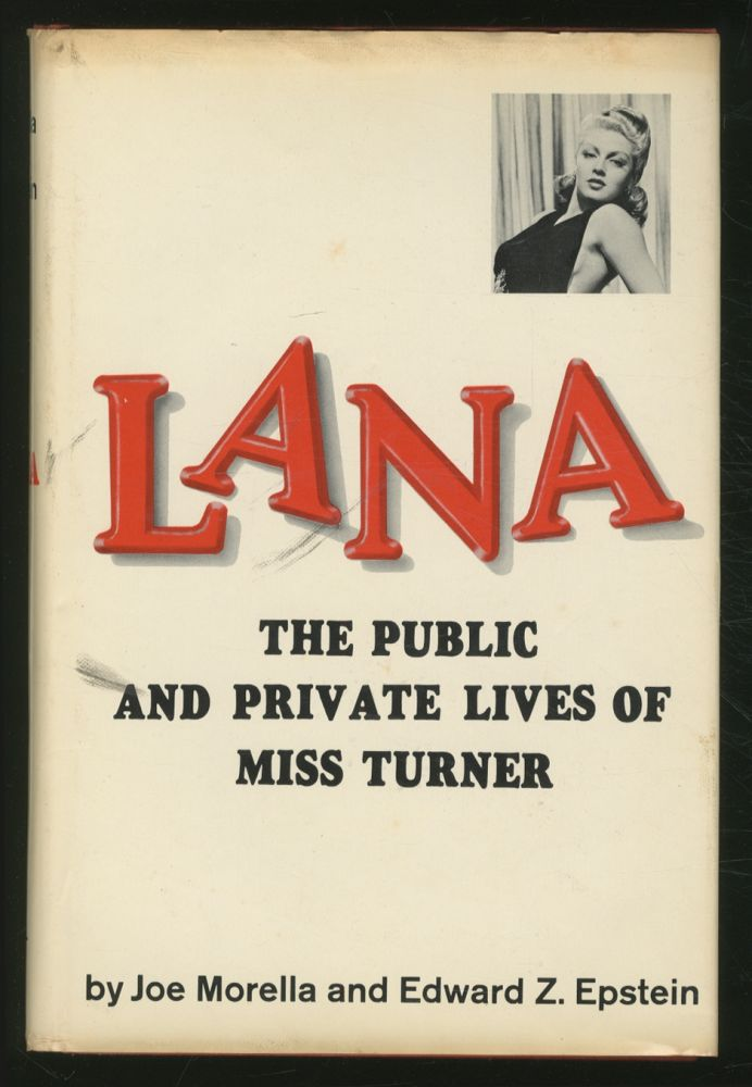 Lana: The Public and Private Lives of Miss Turner. Joe MORELLA, Edward Z. Epstein.