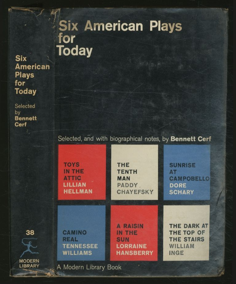 Six American Plays for Today. Tennessee WILLIAMS, Paddy Chayefsky, Lorraine Hansberry, Dore Schary, William Inge, Lillian Hellman.