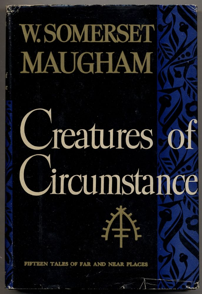 Creatures of Circumstance. W. Somerset MAUGHAM.