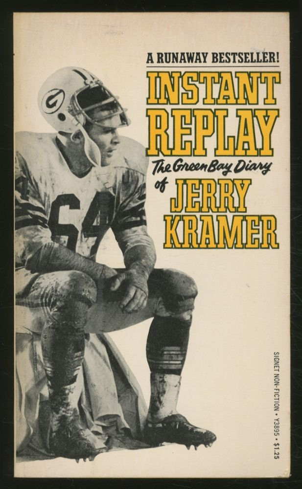 Instant Replay: the Green Bay Diary of Jerry Kramer. Jerry KRAMER.