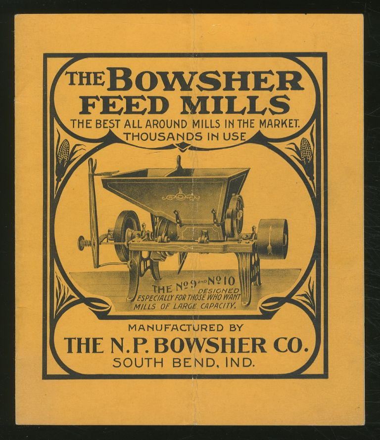 Bowsher's Combination Feed Grinding Mills and Specialties: For the Milling and Machinery Trade