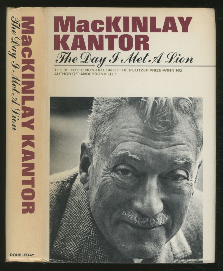 The Day I Met a Lion. Mackinlay KANTOR.