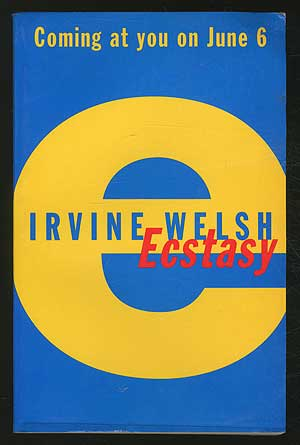 Ecstasy: Three Tales of Chemical Romance. Irvine WELSH.