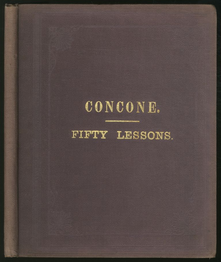 Concone's Vocal Studies: A Complete Series Classified and Arranged According to Their Difficulty. J. CONCONE.