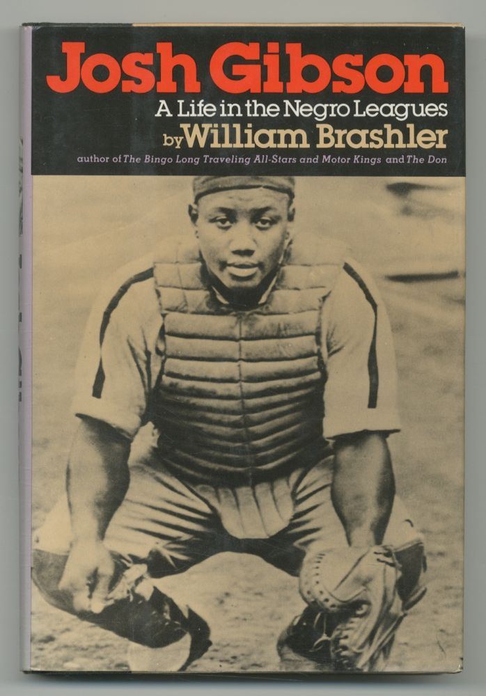 Josh Gibson: A Life in the Negro Leagues. William BRASHLER.
