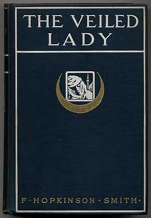 The Veiled Lady and Other Men and Women. F. Hopkinson SMITH.