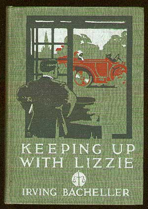 Keeping Up With Lizzie. Irving BACHELLER.