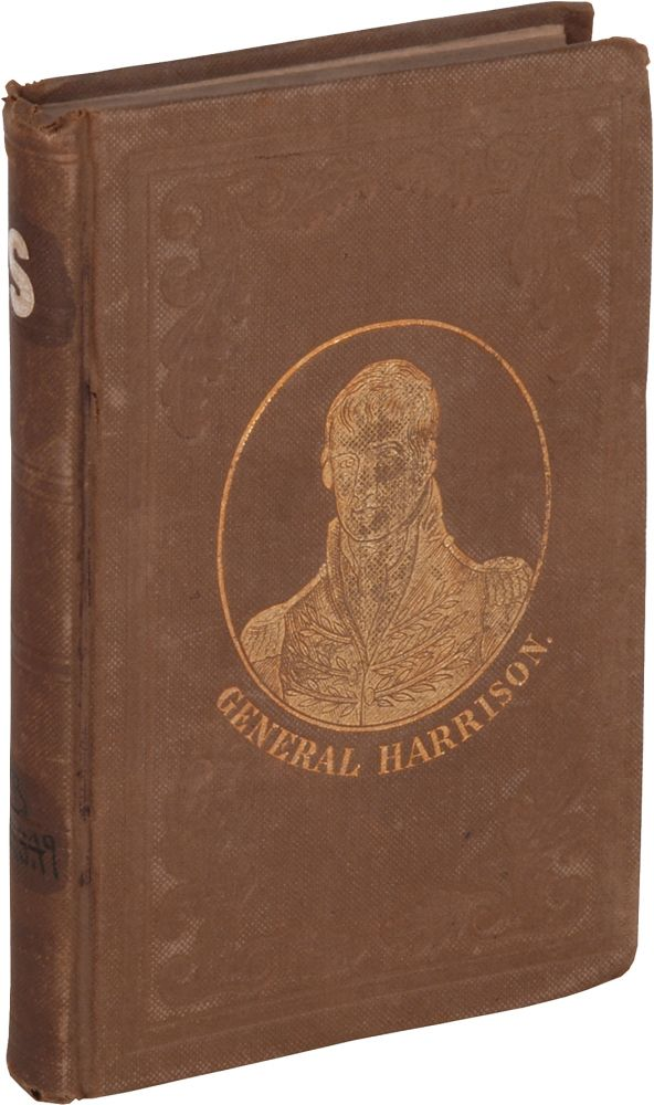 The Life of William Henry Harrison, (of Ohio,) the People's Candidate for the Presidency. With a history of the wars with the British and Indians on our North-Western Frontier. Isaac Rand JACKSON.
