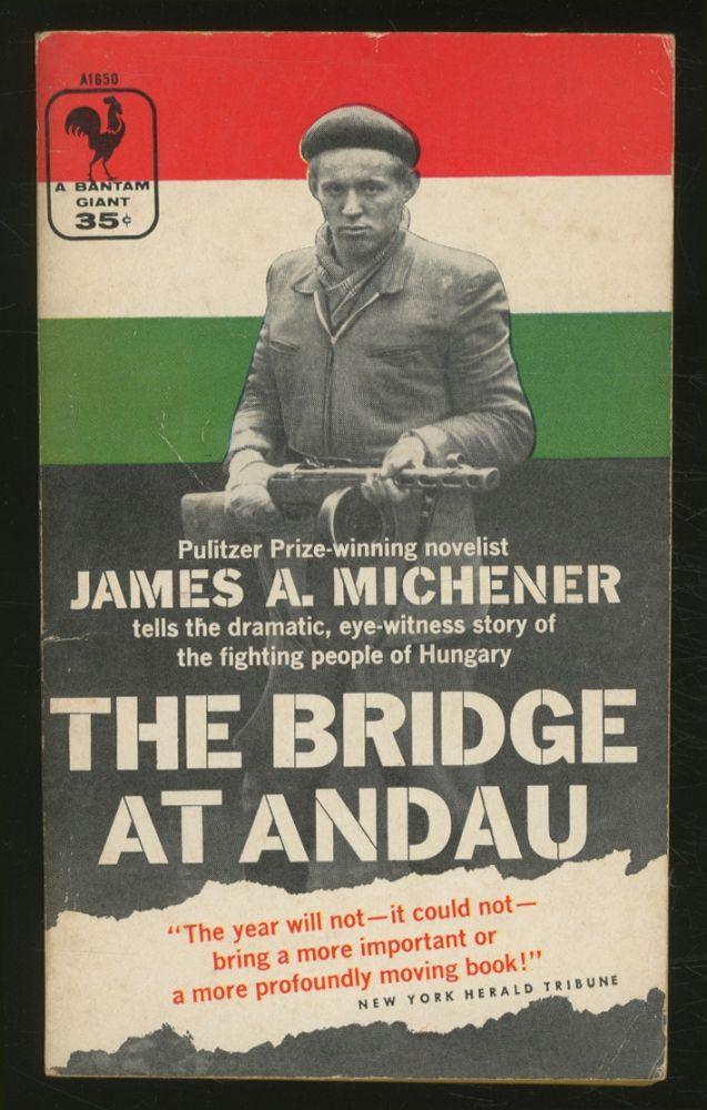 The Bridge at Andau. James A. MICHENER.