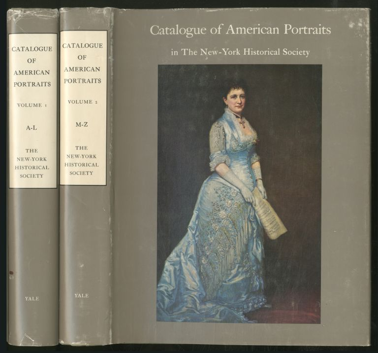 Catalogue of American Portraits in The New-York Historical Society: [In Two Volumes]: Volume 1: A-L and Volume 2: M-Z