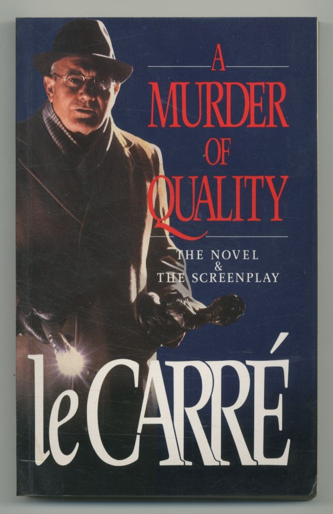 A Murder of Quality: The Novel & The Screenplay. John LE CARRE.