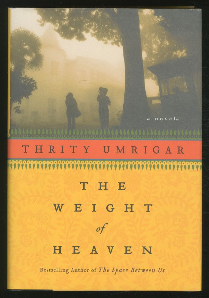 The Weight of heaven. Thrity UMRIGAR.