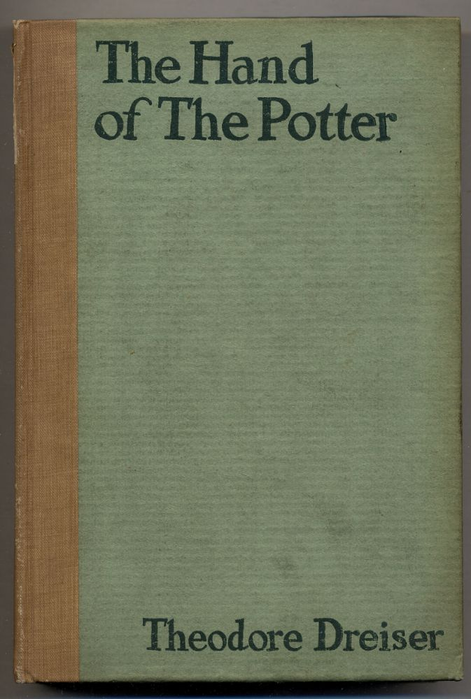 The Hand of The Potter. A Tragedy in Four Acts. Theodore DREISER.