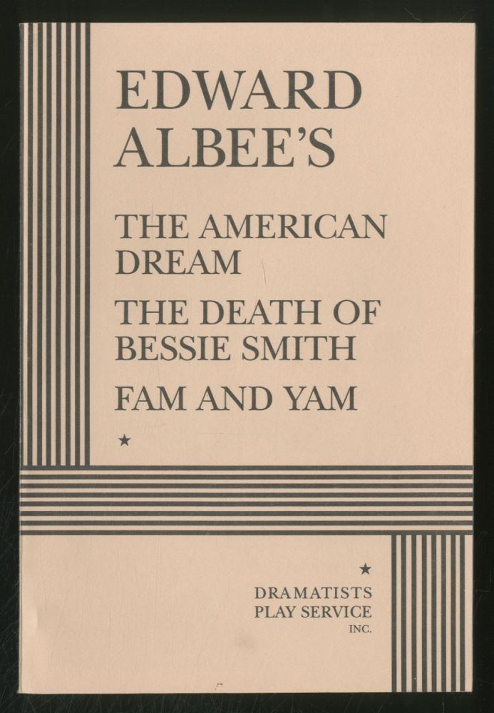 The American Dream, The Death of Bessie Smith, Fam and Yam. Edward ALBEE.