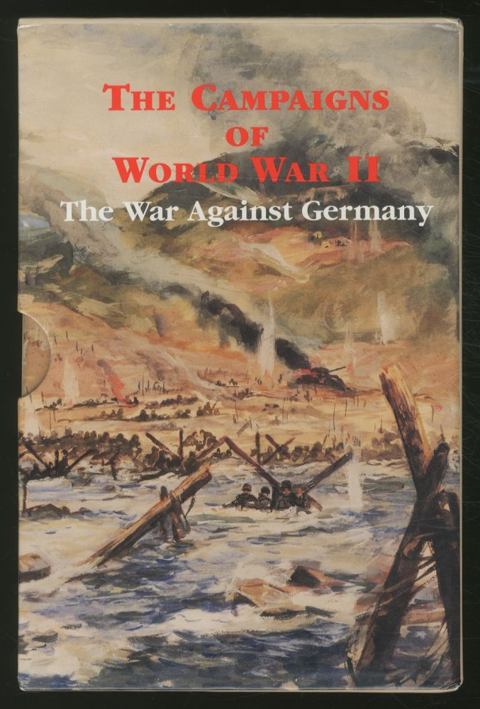 The Campaigns of World War II: The War Against Germany