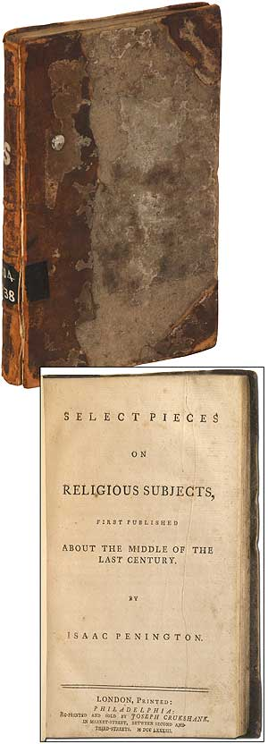 Primitive Christianity Revived, in the Faith and Practice of the People called Quakers. William PENN, Isaac Penington.