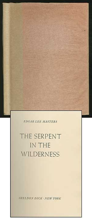 The Serpent in the Wilderness. Edgar Lee MASTERS.
