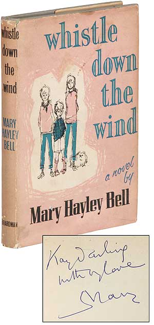 Whistle Down the Wind: A Modern Fable. Mary Hayley BELL.