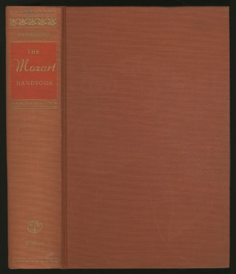 The Mozart Handbook: A Guide to the Man and His Music. Louis BIANCOLLI, compiled and.