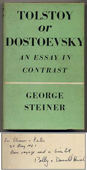 Tolstoy or Dostoevsky: An Essay in Contrast. George STEINER.