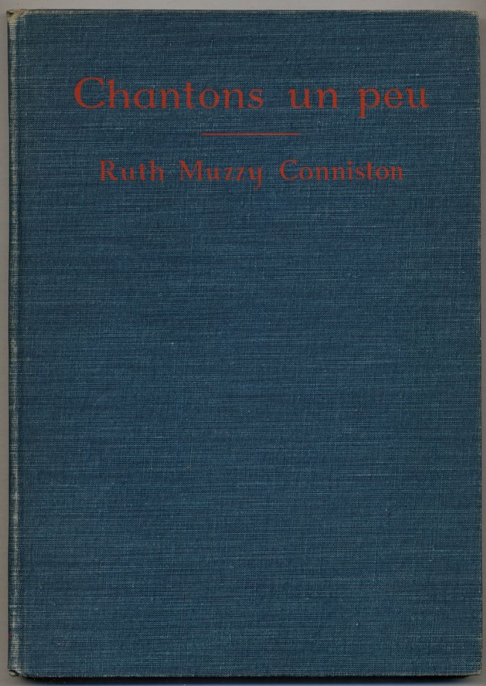 Chantons un peu: A Collection of French Songs, with Games, Dances, and Costumes, Grammar Drill and Vocabulary. Ruth Muzzy CONNISTON.