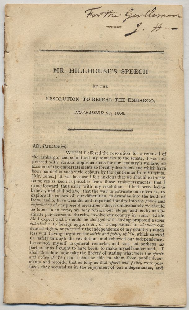 Mr. Hillhouse's Speech on the Resolution to Repeal the Embargo, November 29, 1808. HILLHOUSE, James.