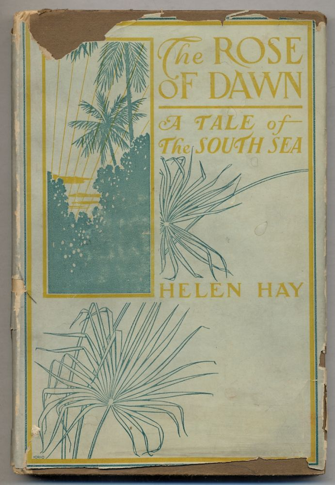 The Rose of Dawn. A Tale of the South Sea. Helen HAY.