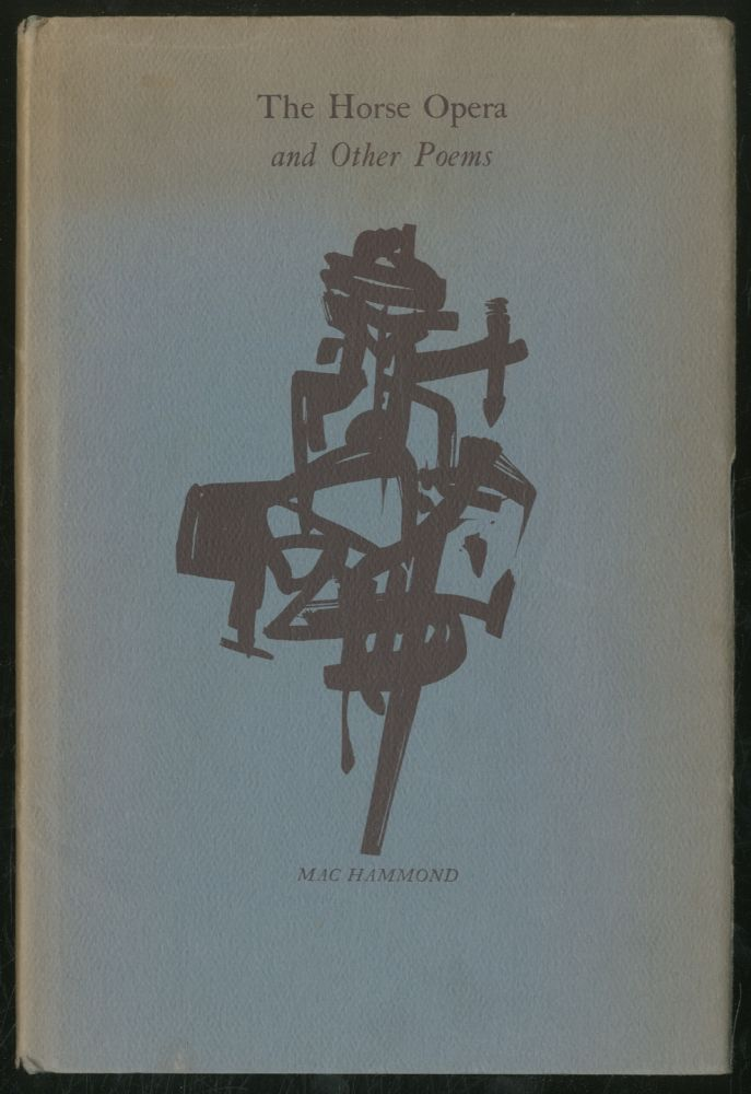 The Horse Opera and Other Poems. Mac HAMMOND.