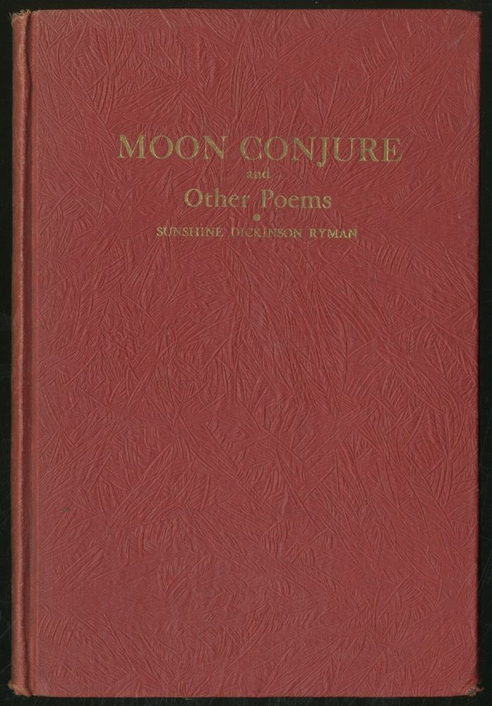 Moon Conjure and Other Poems. Sunshine Dickinson RYMAN.