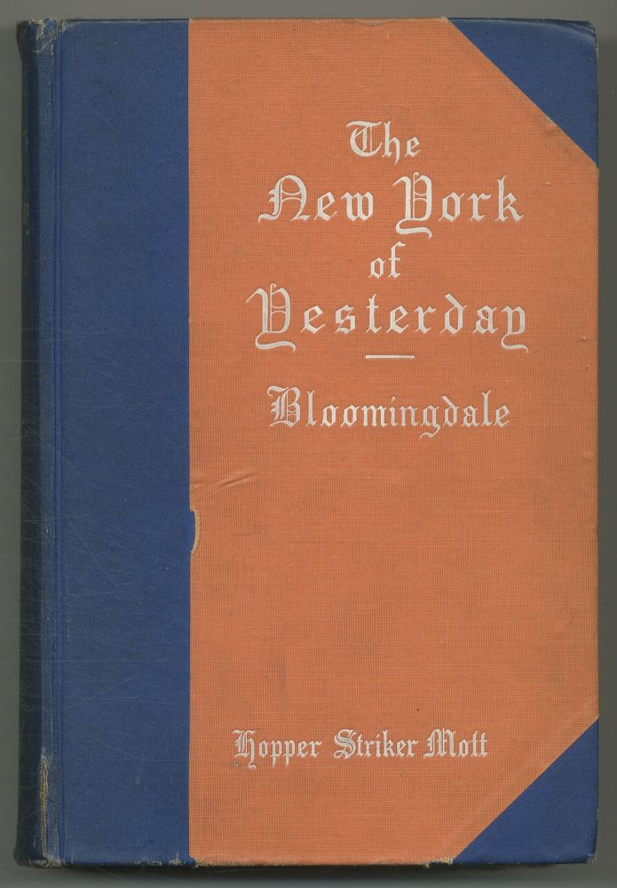 The New York of Yesterday: A Descriptive Narrative of Old Bloomingdale