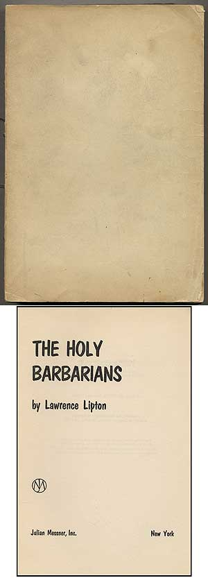The Holy Barbarians. Lawrence LIPTON.