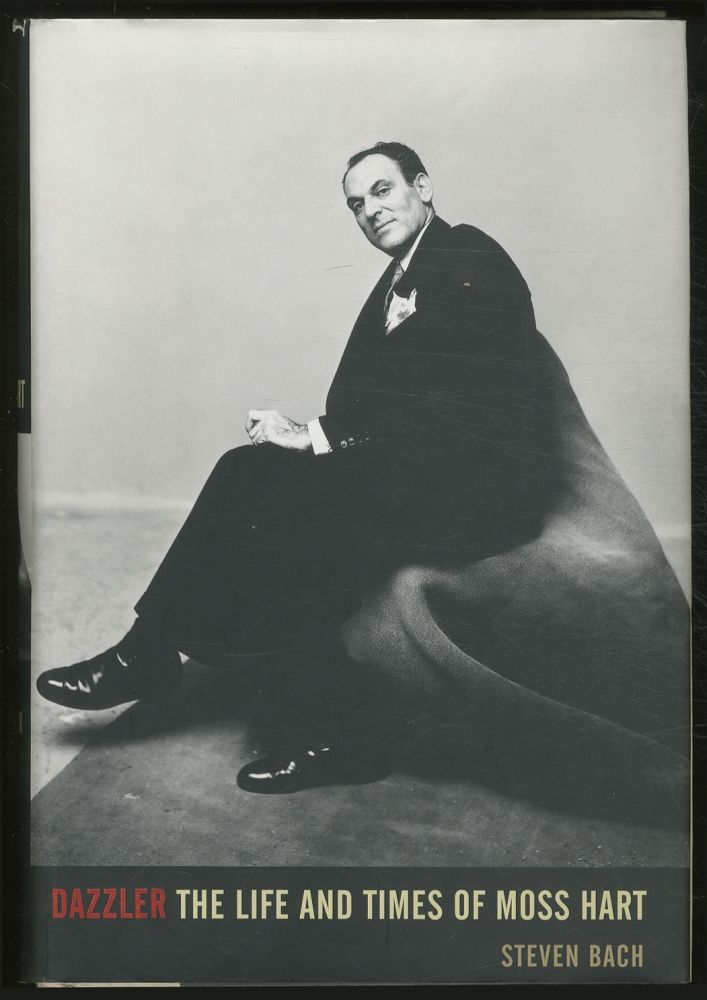 Dazzler: The Life and Times of Moss Hart. Steven BACH.