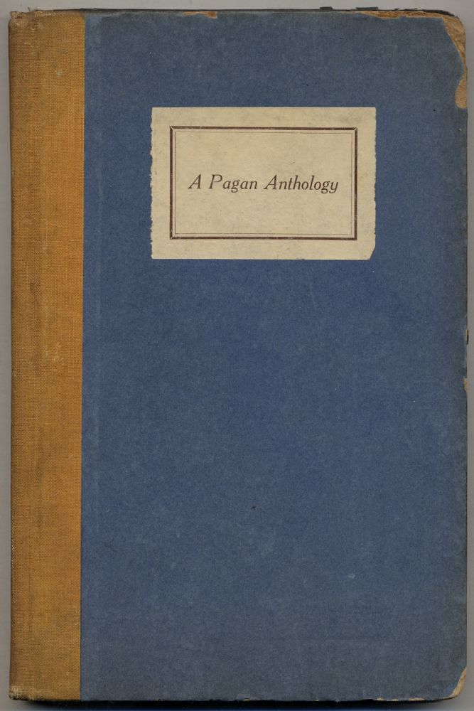 A Pagan Anthology: Composed of Poems by Contributors to the Pagan Magazine. Hart CRANE.