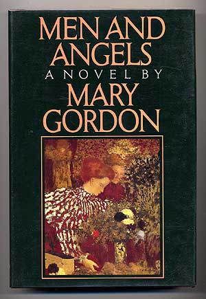 Men and Angels. Mary GORDON.