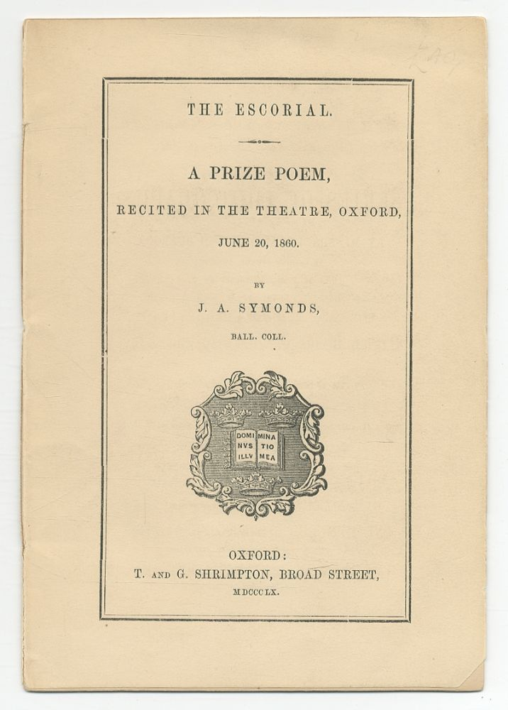 The Escorial. A Prize Poem, Recited in the Theatre, Oxford, June 20, 1860