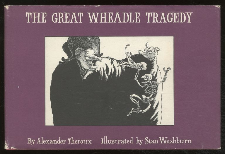 The Great Wheadle Tragedy. Alexander THEROUX.