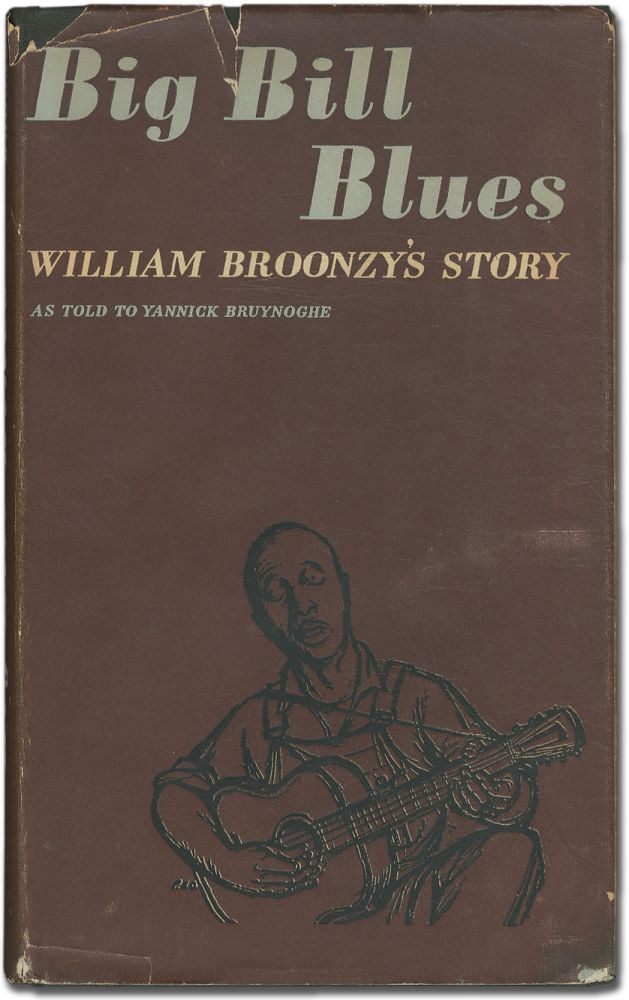 Big Bill Blues. William BROONZY, as told to Yannick Bruynoghe.