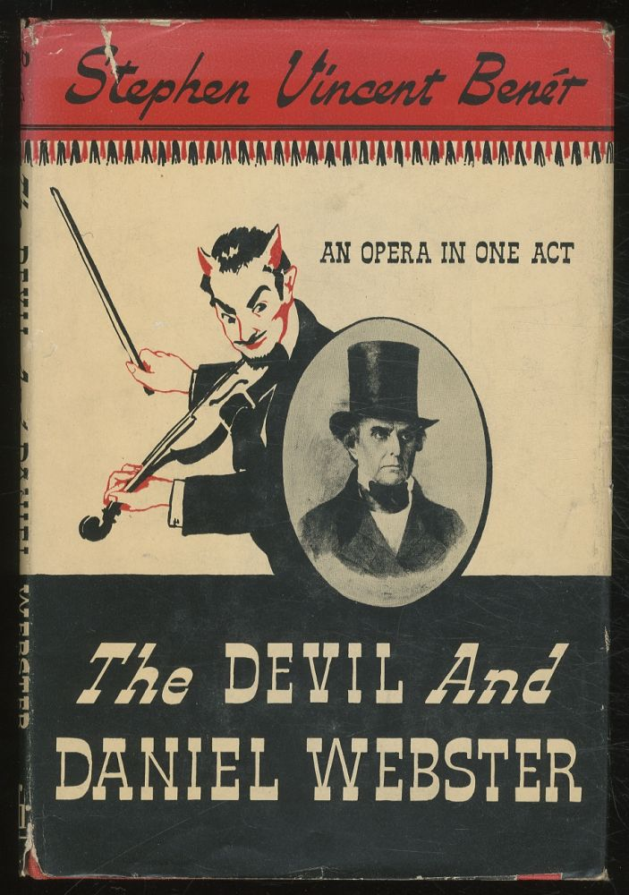 The Devil and Daniel Webster: An Opera in One Act. Stephen Vincent BENÉT.