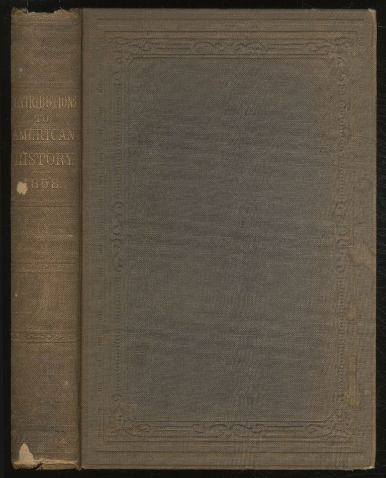 Contributions to American History, 1858: Publications of the Historical Society of Pennsylvania: Memoirs of the Historical Society of Pennsylvania, Vol. VI
