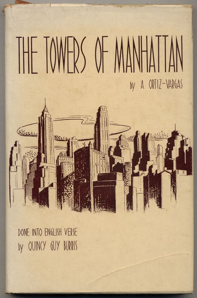 The Towers of Manhattan: A Spanish-American Poet Looks at New York. A. ORTIZ-VARGAS.