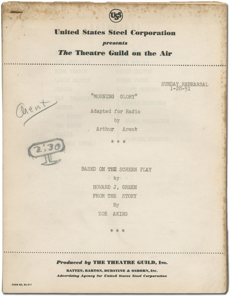 [Radio script]: Morning Glory. Adapted for Radio ... Based on the Screen Play by Howard J. Green from the story by Zoë Akins. Arthur ARENT, Zoë Akins Howard J. Green.