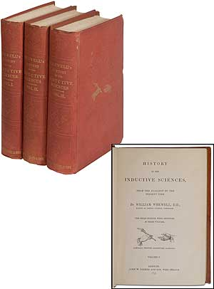 History of the Inductive Sciences: From the Earliest to the Present Time (3 Volume Set). William WHEWELL.