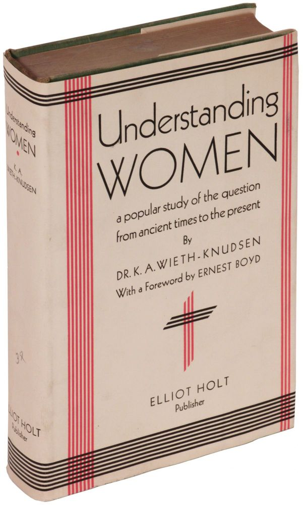 Understanding Women: A Popular Study of the Question from Ancient Times to the Present Day