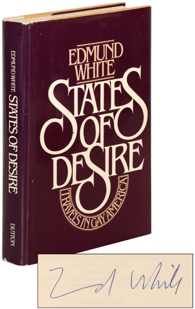 States of Desire: Travels in Gay America. Edmund WHITE.