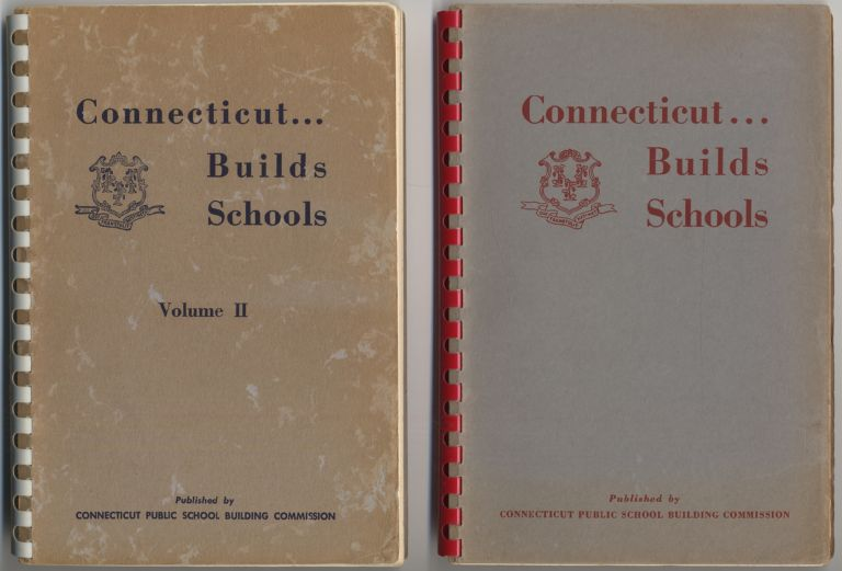 Connecticut Builds Schools: [In Two Volumes]