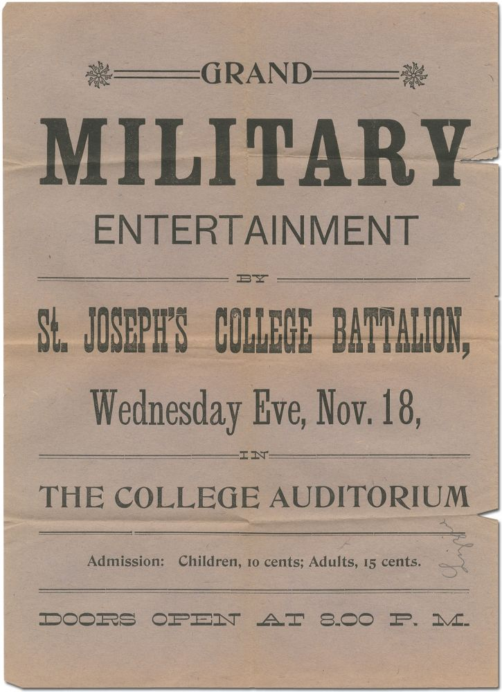 [Broadside]: Grand Military Entertainment by St. Joseph's College Battalion, Wednesday Eve, Nov. 18, in The College Auditorium