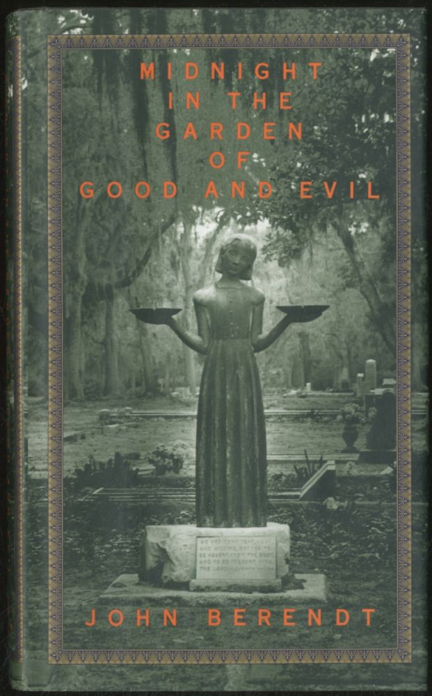 Midnight in the Garden of Good and Evil: A Savannah Story. John BERENDT.