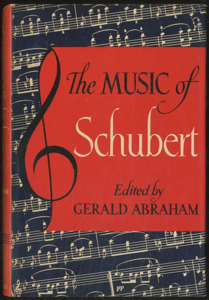 The Music of Schubert. Gerald ABRAHAM.