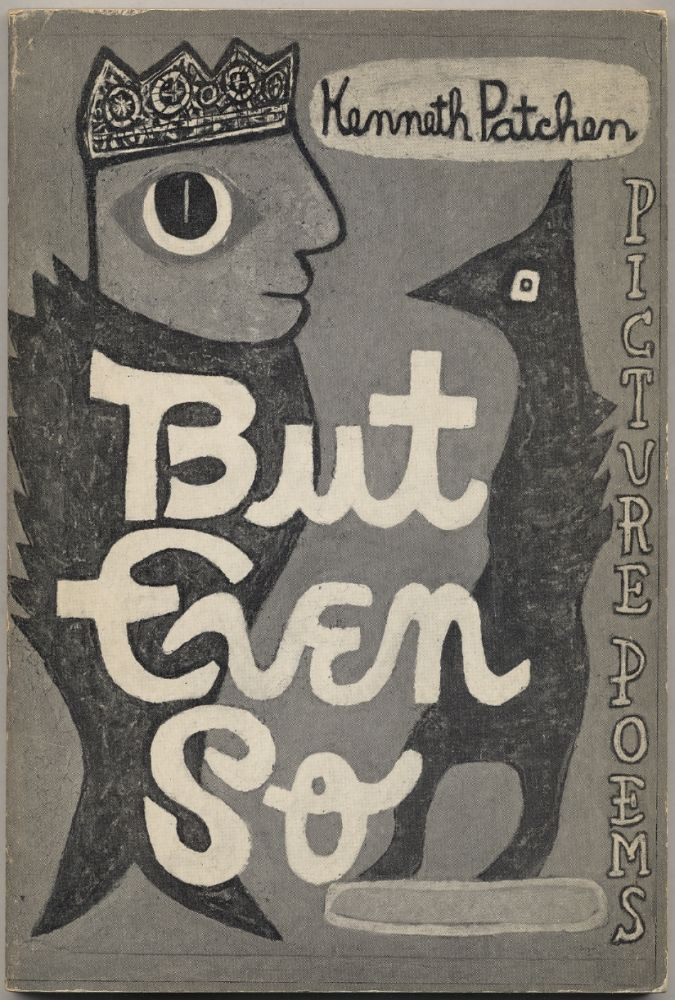 But Even So. Kenneth PATCHEN.