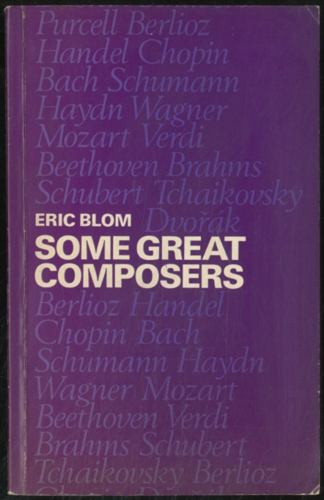 Some Great Composers. Eric BLOM.